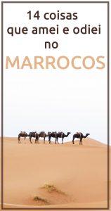 Coisas que amei e odiei no Marrocos