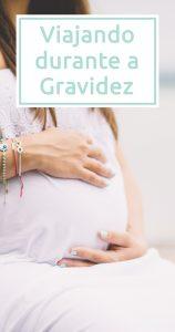 Dicas para uma viagem bem-sucedida durante a gravidez
