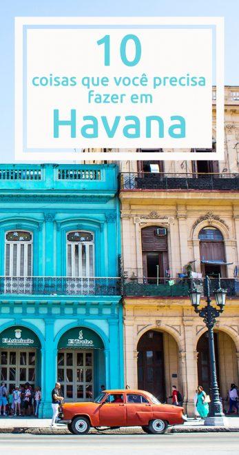 10 coisas que você precisa fazer em Havana, Cuba