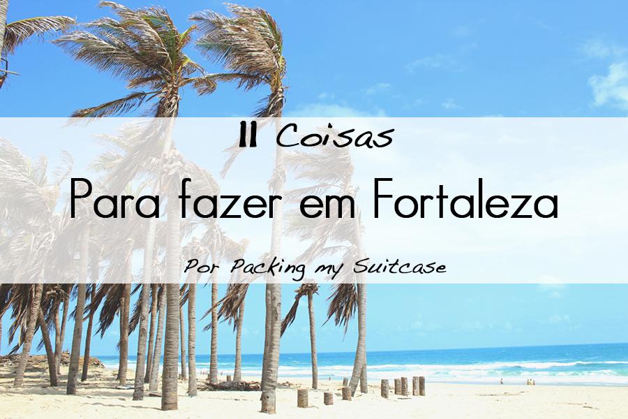 11 coisas para fazer em Fortaleza